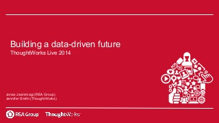 Building a data driven future