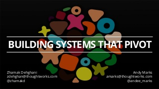 Building systems that can pivot